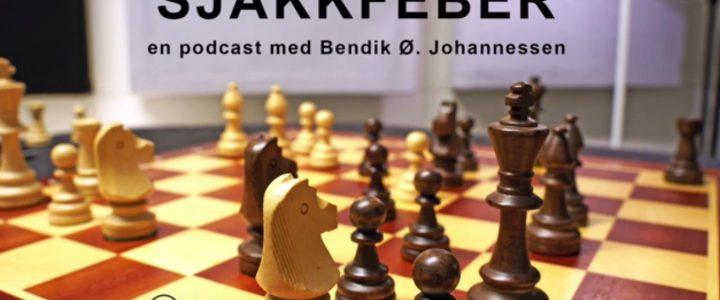 Sjakkfeber – en ny podcast!
